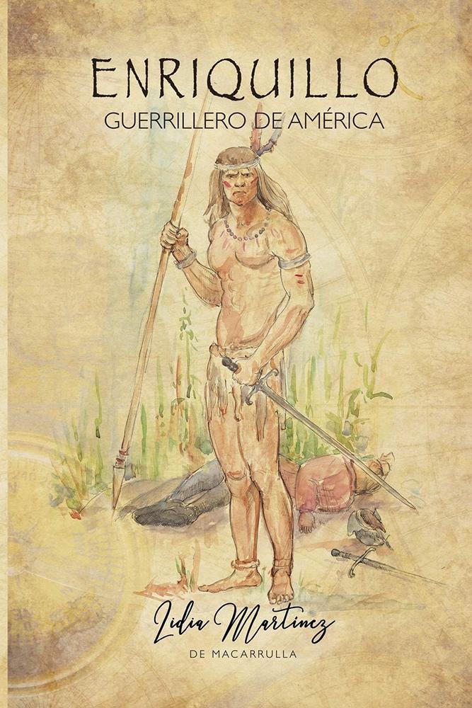 """Portada del libro """"Enriquillo, guerrillero de América"""". (Foto: Cortesía de la autora)"""